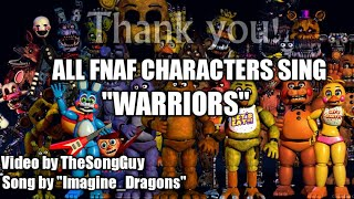 "All FNaF Characters sing ""Warriors"""