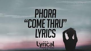 Phora - Come Thru Lyrics