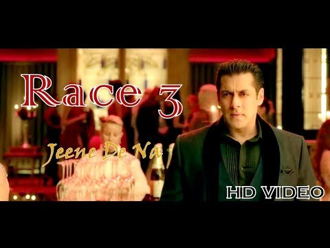 Race 3 Song | Jeene De Na | Arijit Singh | Salman Khan | Remo D'Souza | Bollywood Movie 2018
