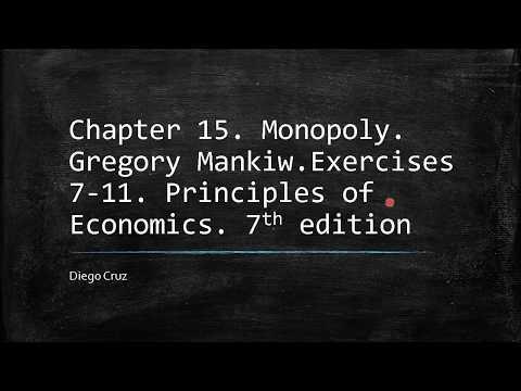 Chapter 15.  Excercises 7-11.  Monopoly.  Principles of Economics. Gregory Mankiw