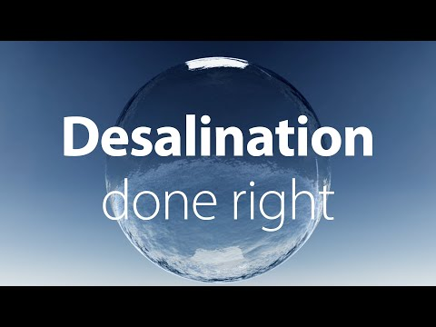 desalination-done-right-|-solutions-for-the-world's-water-crisis