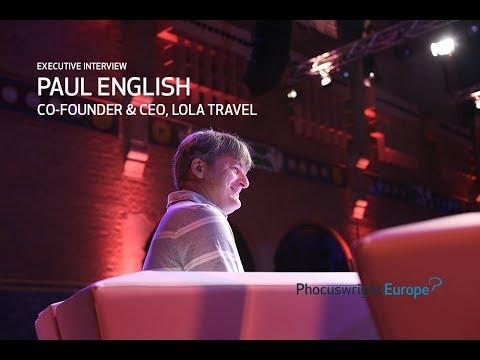 Executive Interview: Paul English of Lola - Phocuswright Europe 2017