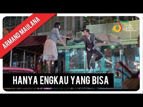 Armand Maulana - Hanya Engkau Yang Bisa | Official Video Clip