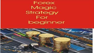 Forex Magic Strategy For Beginners ! Profitable Forex Trading Strategy In Hindi Urdu