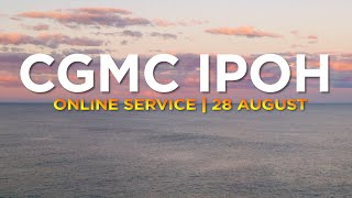 CGMC Ipoh Service - Saturday 28th August @ 8:00 pm