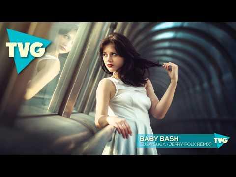 Baby Bash - Suga Suga (Jerry Folk Remix)