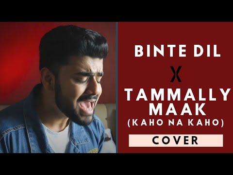 Binte Dil | Tammally Maak (Kaho Na Kaho)...