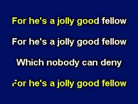 For He's A Jolly Good Fellow. Karaoke video with lyrics, with demo singer