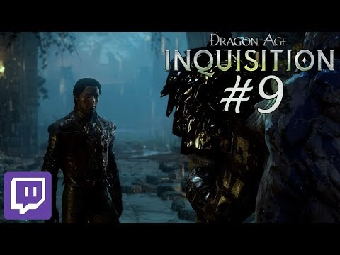 Dragon Age: Inquisition - Stream #9