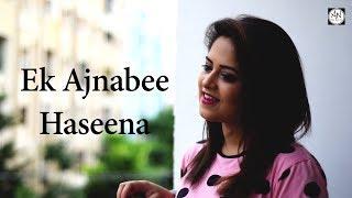 Ek Ajnabee Haseena | Cover By Amrita Nayak | Ajnabee | Kishore Kumar