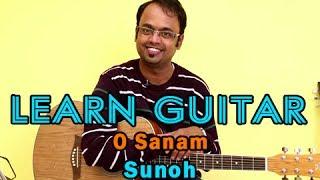 O Sanam Guitar Lesson - Sunoh - Lucky Ali