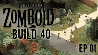 PROJECT ZOMBOID Build 40 | EP01 | The Fog | Project Zomboid!