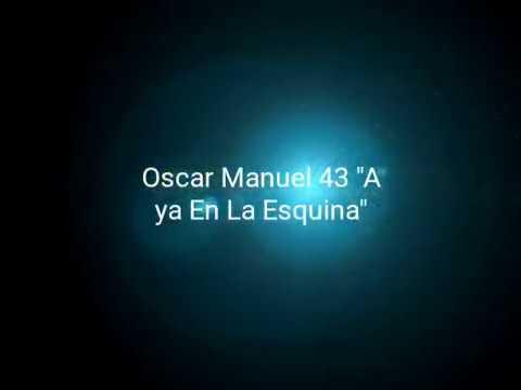 Aya en la esquina//Oscar Manuel 43//Vídeo no oficial