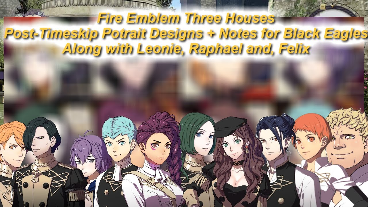Fire Emblem Three Houses Post Timeskip Portraits Notes For Black Eagles Leonie And Raphael Youtube You'll pay for what you've done. fire emblem three houses post timeskip portraits notes for black eagles leonie and raphael