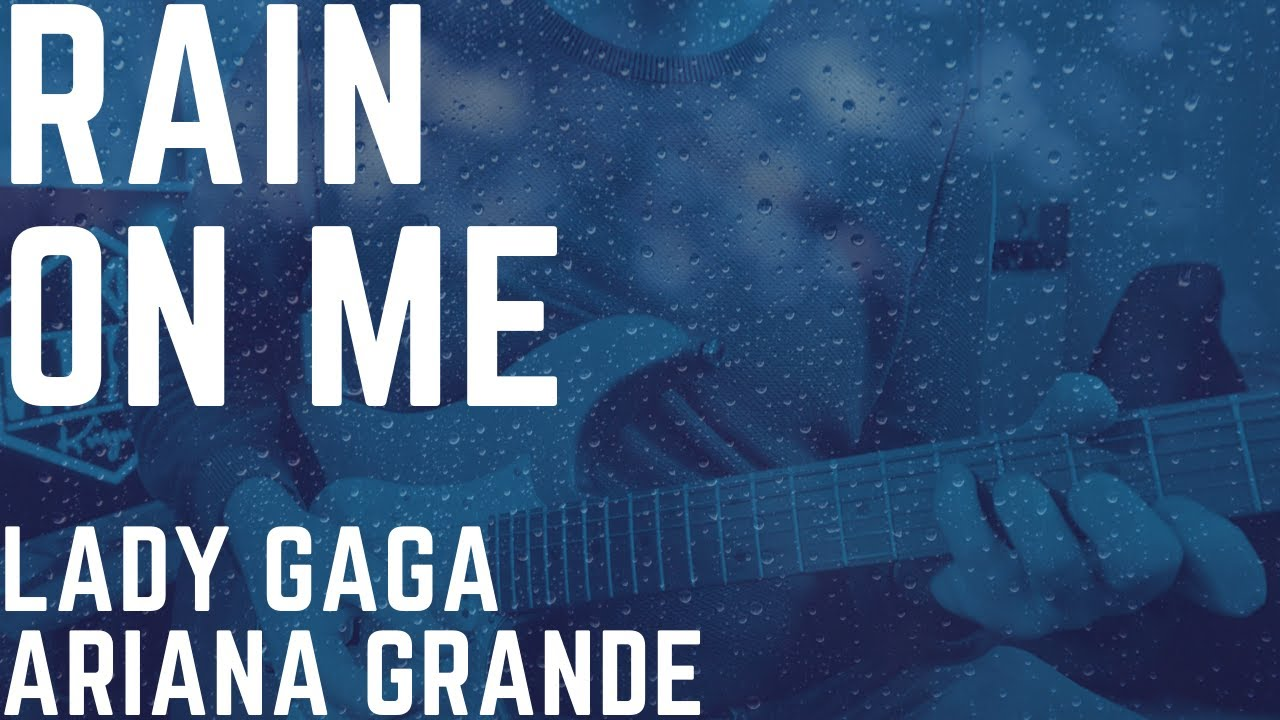 Rain On Me  - Lady Gaga, Ariana Grande (Guitar Cover)