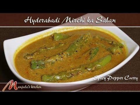 Hyderabadi Mirchi ka Salan - Spicy Pepper Curry Recipe by Manjula