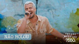 Thiago Martins - Não Rolou (DVD: 7550 Dias - Parte 1)