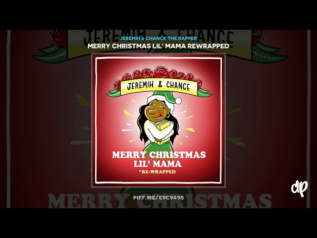 Jeremih & Chance the Rapper - Merry Christmas Lil Mama [Merry Christmas Lil' Mama Rewrapped]