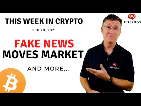 🔴 Fake News Moves Market  | This Week in Crypto – Sep 20, 2021