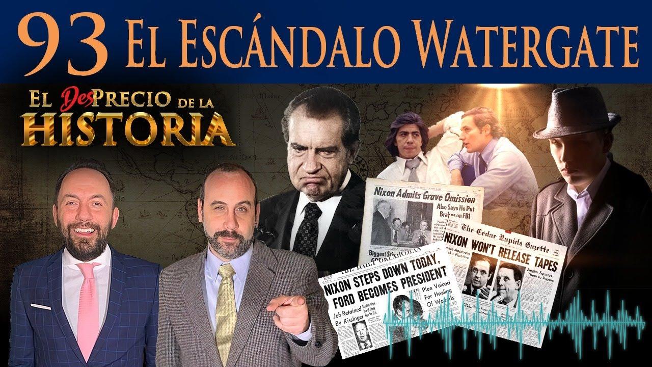 93 - EL ESCÁNDALO WATERGATE (el osazo de un presidente) - El Desprecio de la Historia