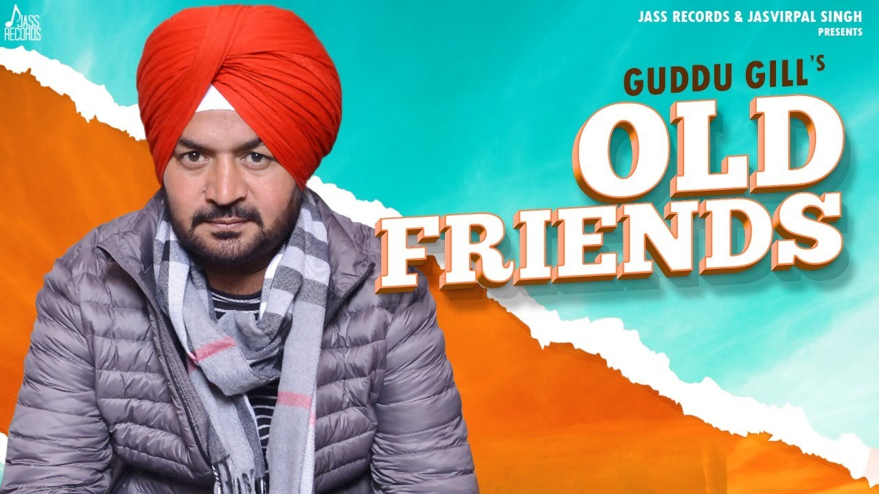 Old Friends | (Official Video) | Guddu Gill | Latest Punjabi Song 2020 | Jass Records