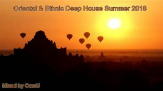 Oriental & Ethnic Deep House Summer 2018 / Mixed by CemU