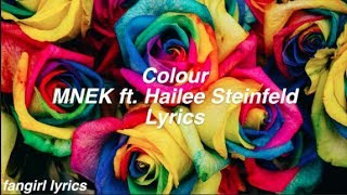 Colour || MNEK ft. Hailee Steinfeld Lyrics