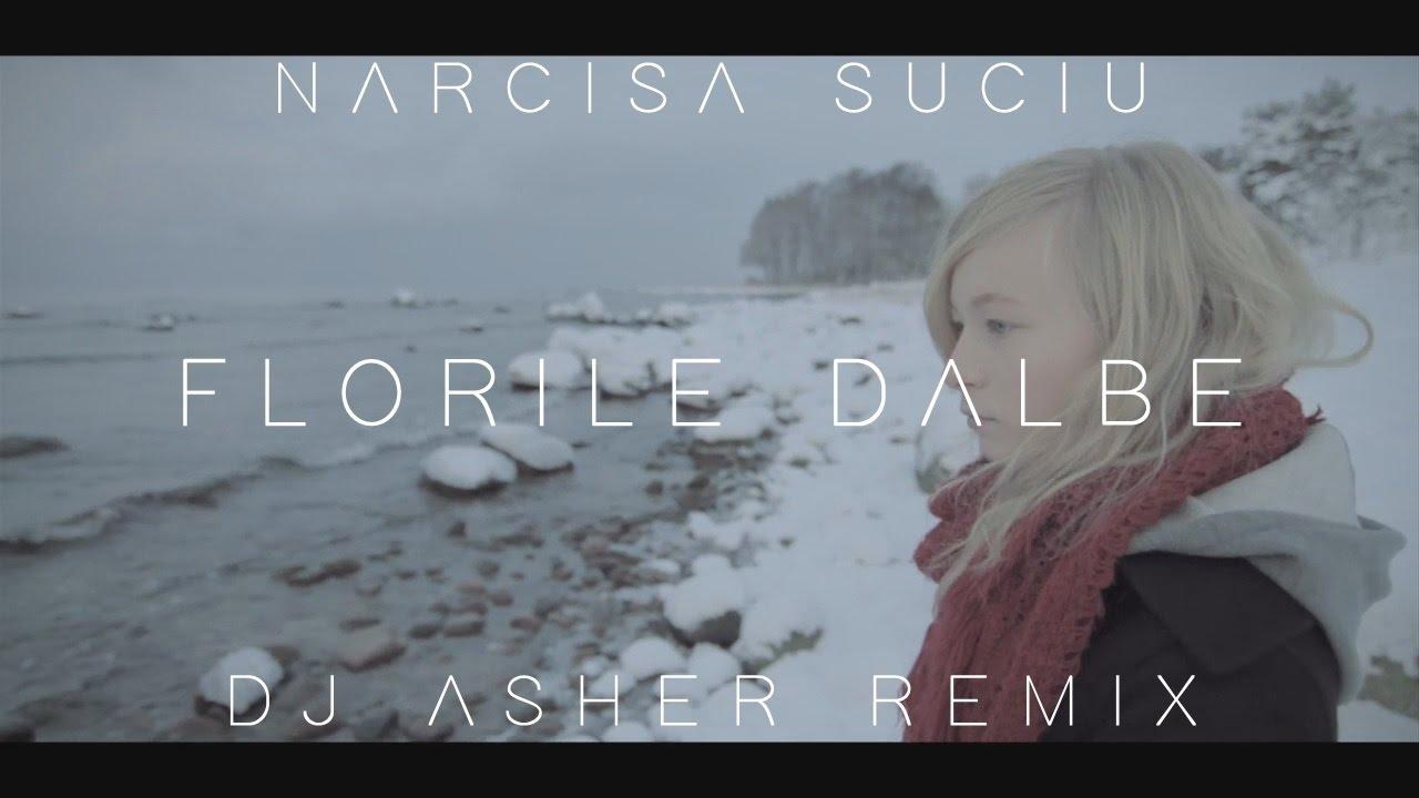 Narcisa Suciu - Florile Dalbe (Asher Remix)