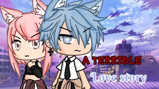 A terrible Love story || Gacha life mini movie || GLMM ||