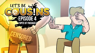 Let's Be Cousins | Episode 4 - Spite of Passage