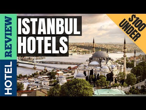 ✅Istanbul Hotels Reviews: Best Hotels In Istanbul (2019)[Under $100]