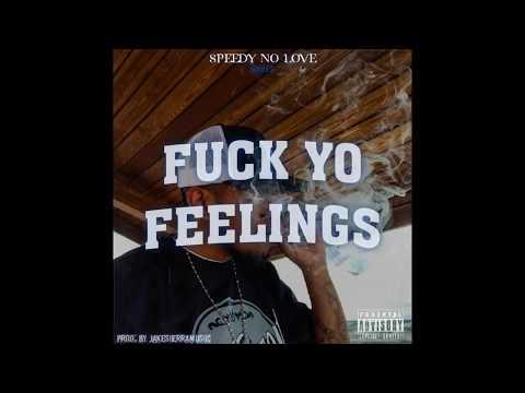 Speedy no Love - Fuck Yo Feelings (Official Audio) Mp3