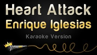 Enrique Iglesias - Heart Attack (Karaoke Version)