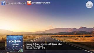 Kozoro & Ryzu - Voyage (Original Mix) [Free Download]