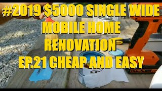 #2019 $5000 SINGLE WIDE MOBILE HOME RENOVATION EP.21 CHEAP AND EASY