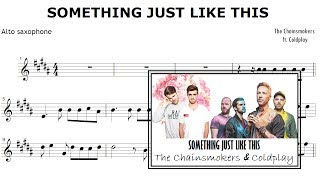 Somethig Just Like This - The ChainsMokers&Coldplay (Sheet Music Alto Saxophone)