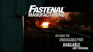 Fastenal Hot Forging Overview