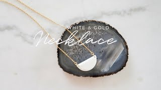 DIY Minimal White and Gold Necklace + GIVEAWAY WINNER