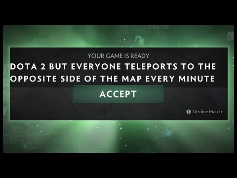 Dota 2 But Everyone Teleports To The Opposite Side Of The Map Every Minute