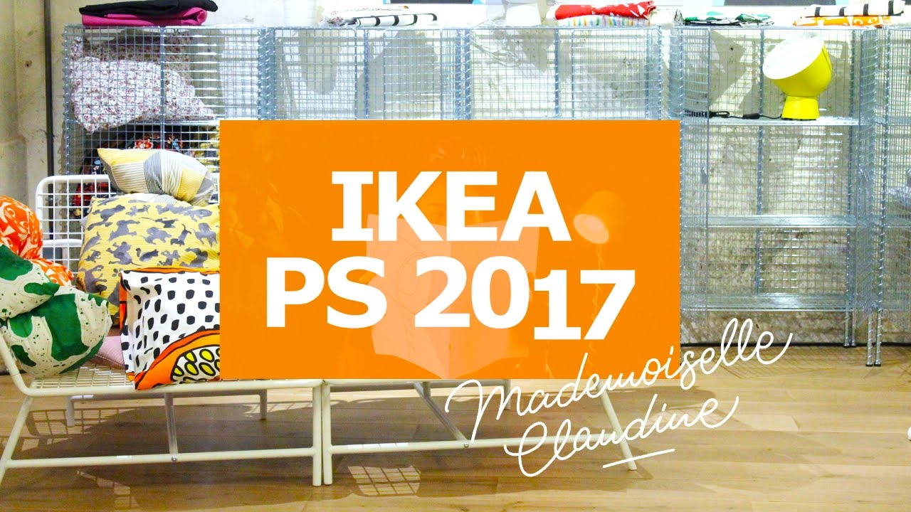 ikea ps 2017 nouvelle collection mademoiselle claudine youtube. Black Bedroom Furniture Sets. Home Design Ideas