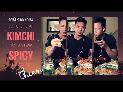 [mukbang/aftershow with THIEN]: Spicy Kimchi Tofu Stew (Soondubu Jjigae) and Spicy Noodles