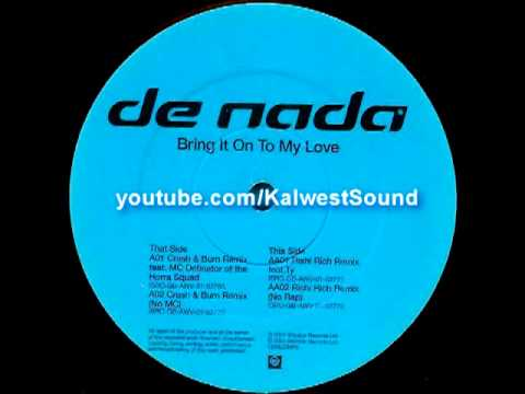 De Nada - Bring It On To My Love (Rishi Rich Remix Feat.Ty)