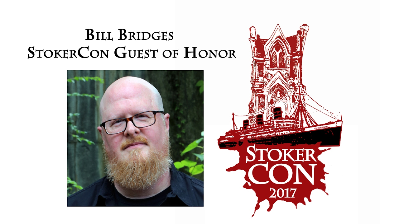 Bill Bridges Stoker Con 17 Interview Part 1