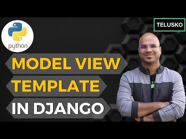 #9 Django tutorials   Model View Template in Django   MVT