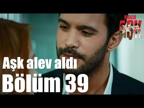 Kiralık Aşk 39. Bölüm - Aşk Alev...