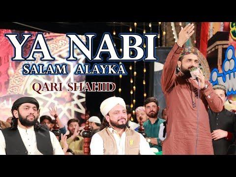 Ya Nabi Salam Alaika Islamic Version -Qari Shahid Mahmood Best Naat