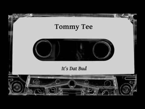 Tommy Tee - It's Dat Bud [Full Tape]