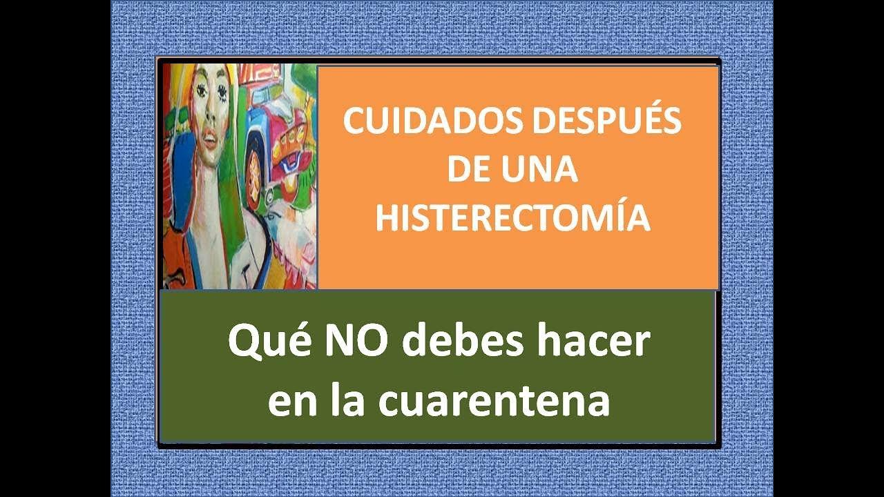 cuidados despues de una histerectomia