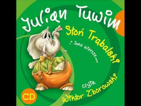 Wiersze Dla Dzieci Julian Tuwim Słoń Trąbalski Czyta Wiktor Zborowski