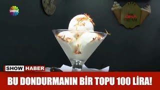 Bu dondurmanın bir topu 100 lira!